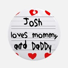 Josh Loves Mommy and Daddy Round Ornament