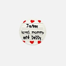 Janae Loves Mommy and Daddy Mini Button