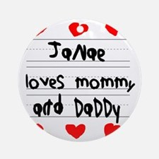 Janae Loves Mommy and Daddy Round Ornament