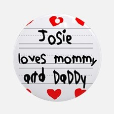 Josie Loves Mommy and Daddy Round Ornament
