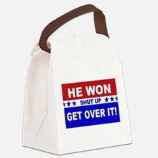 He Won Shut Up Get Over It! Canvas Lunch Bag
