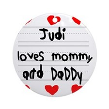 Judi Loves Mommy and Daddy Round Ornament