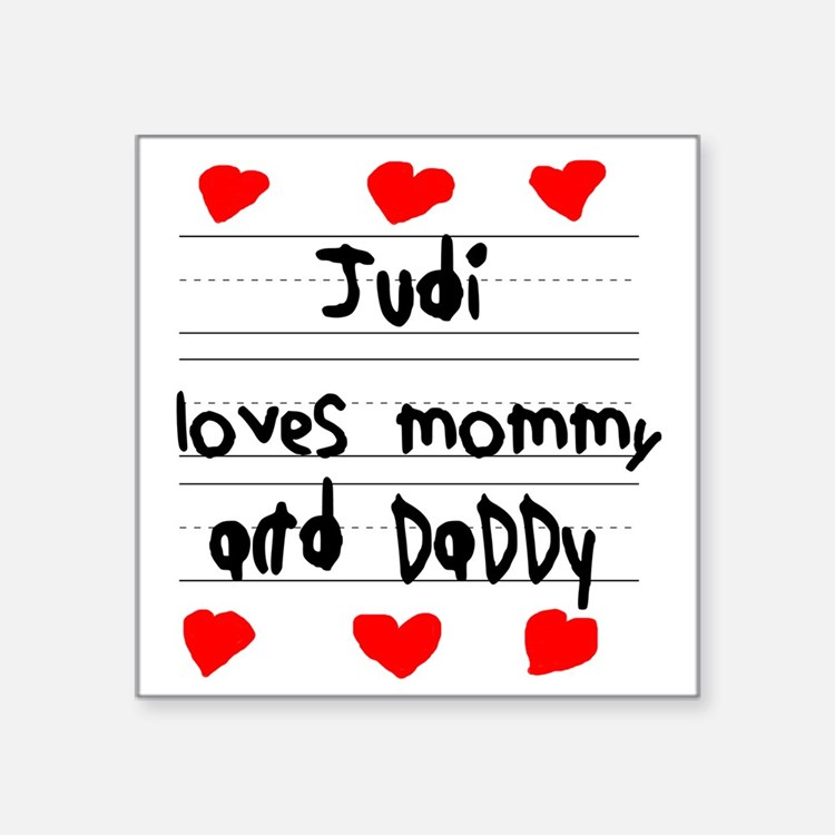"""Judi Loves Mommy and Daddy Square Sticker 3"""" x 3"""""""