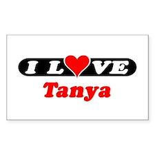 I Love Tanya Rectangle Decal