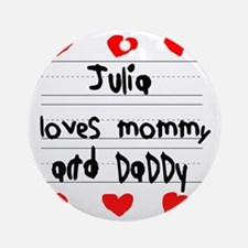 Julia Loves Mommy and Daddy Round Ornament