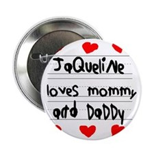 "Jaqueline Loves Mommy and Daddy 2.25"" Button"