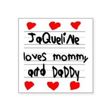 "Jaqueline Loves Mommy and D Square Sticker 3"" x 3"""