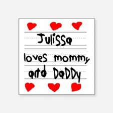 """Julissa Loves Mommy and Dad Square Sticker 3"""" x 3"""""""