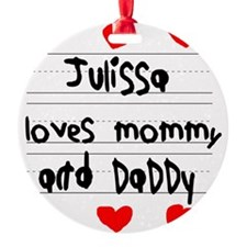 Julissa Loves Mommy and Daddy Round Ornament