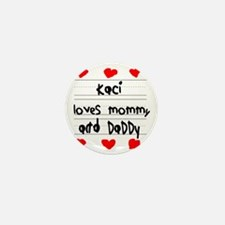 Kaci Loves Mommy and Daddy Mini Button