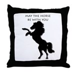 May the horse be with you Throw Pillow