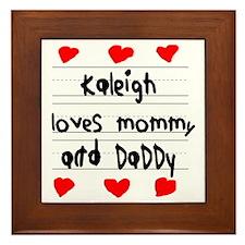 Kaleigh Loves Mommy and Daddy Framed Tile
