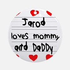 Jarod Loves Mommy and Daddy Round Ornament