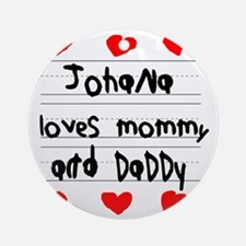 Johana Loves Mommy and Daddy Round Ornament