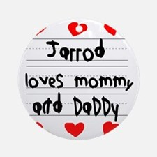 Jarrod Loves Mommy and Daddy Round Ornament