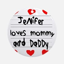 Jenifer Loves Mommy and Daddy Round Ornament