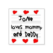 "Jona Loves Mommy and Daddy Square Sticker 3"" x 3"""