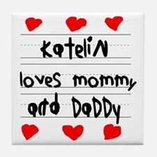 Katelin Loves Mommy and Daddy Tile Coaster