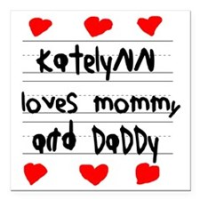 "Katelynn Loves Mommy and Square Car Magnet 3"" x 3"""