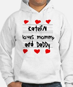 Katelin Loves Mommy and Daddy Hoodie