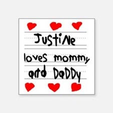 "Justine Loves Mommy and Dad Square Sticker 3"" x 3"""