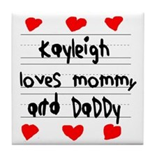 Kayleigh Loves Mommy and Daddy Tile Coaster