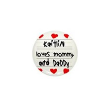 Kaitlin Loves Mommy and Daddy Mini Button