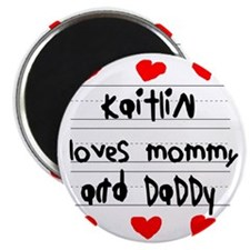 Kaitlin Loves Mommy and Daddy Magnet