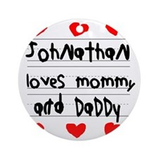 Johnathan Loves Mommy and Daddy Round Ornament