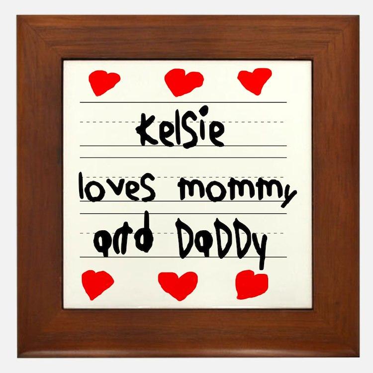 Kelsie Loves Mommy and Daddy Framed Tile