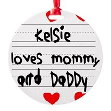 Kelsie Loves Mommy and Daddy Ornament