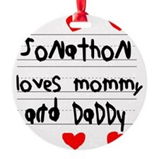 Jonathon Loves Mommy and Daddy Ornament