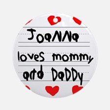 Joanna Loves Mommy and Daddy Round Ornament