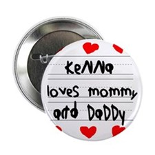 """Kenna Loves Mommy and Daddy 2.25"""" Button"""