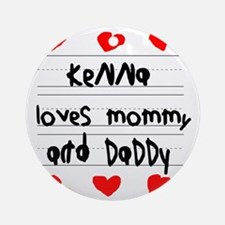 Kenna Loves Mommy and Daddy Round Ornament