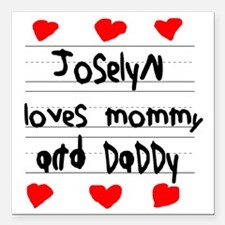 "Joselyn Loves Mommy and  Square Car Magnet 3"" x 3"""