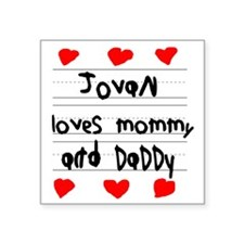 "Jovan Loves Mommy and Daddy Square Sticker 3"" x 3"""