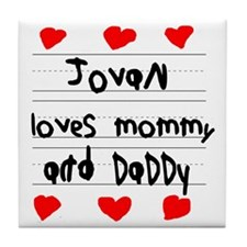 Jovan Loves Mommy and Daddy Tile Coaster