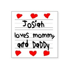 "Josiah Loves Mommy and Dadd Square Sticker 3"" x 3"""