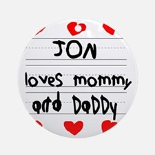 Jon Loves Mommy and Daddy Round Ornament