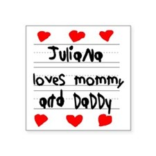 "Juliana Loves Mommy and Dad Square Sticker 3"" x 3"""