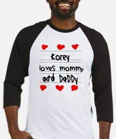 Korey Loves Mommy and Daddy Baseball Jersey
