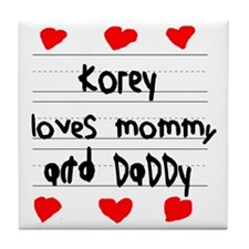 Korey Loves Mommy and Daddy Tile Coaster