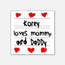 "Korey Loves Mommy and Daddy Square Sticker 3"" x 3"""