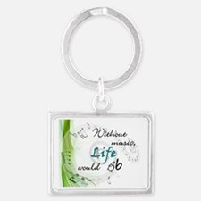 Without Music, Life Would Bb-by Landscape Keychain
