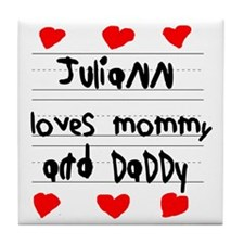 Juliann Loves Mommy and Daddy Tile Coaster