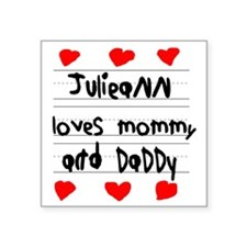"Julieann Loves Mommy and Da Square Sticker 3"" x 3"""
