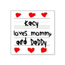 """Kacy Loves Mommy and Daddy Square Sticker 3"""" x 3"""""""