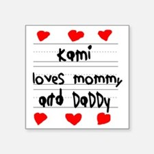 "Kami Loves Mommy and Daddy Square Sticker 3"" x 3"""