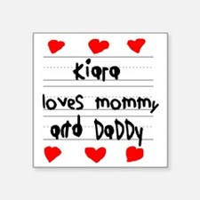 """Kiara Loves Mommy and Daddy Square Sticker 3"""" x 3"""""""
